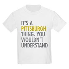 Its A Pittsburgh Thing T-Shirt