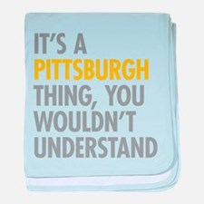 Its A Pittsburgh Thing baby blanket