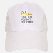 Its A Pittsburgh Thing Baseball Baseball Cap