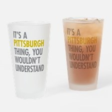 Its A Pittsburgh Thing Drinking Glass