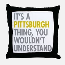 Its A Pittsburgh Thing Throw Pillow