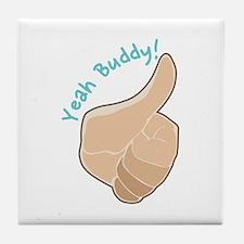 Yeah Buddy Tile Coaster