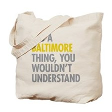 Its A Baltimore Thing Tote Bag