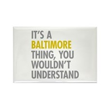 Its A Baltimore Thing Rectangle Magnet