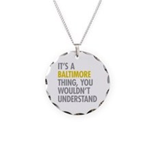 Its A Baltimore Thing Necklace