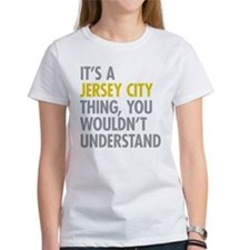 Its A Jersey City Thing Tee