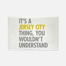 Its A Jersey City Thing Rectangle Magnet