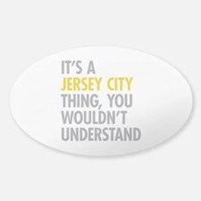 Its A Jersey City Thing Bumper Stickers