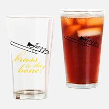 Brass To The Bone Drinking Glass