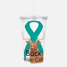 buck-ovarian-cancer.png Acrylic Double-wall Tumble
