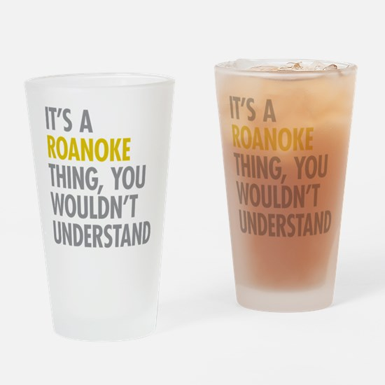 Its A Roanoke Thing Drinking Glass