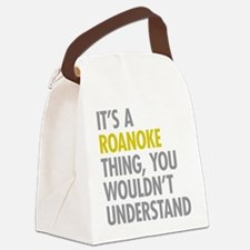Its A Roanoke Thing Canvas Lunch Bag
