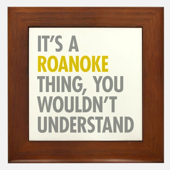 Its A Roanoke Thing Framed Tile