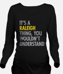 Its A Raleigh Thing Long Sleeve Maternity T-Shirt