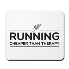 Running cheaper than therapy Mousepad