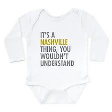 Its A Nashville Thing Long Sleeve Infant Bodysuit