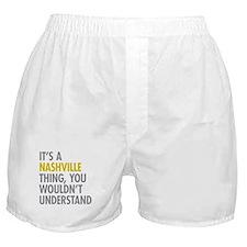 Its A Nashville Thing Boxer Shorts