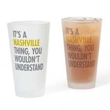 Its A Nashville Thing Drinking Glass