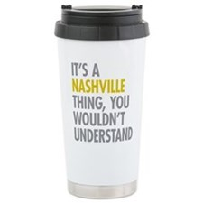 Its A Nashville Thing Travel Coffee Mug