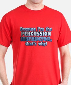 Percussion Instructor T-Shirt