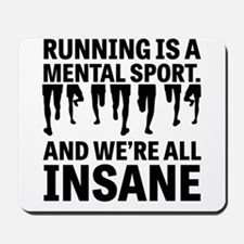 Running is a mental sport Mousepad