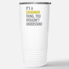Its A Savannah Thing Travel Mug