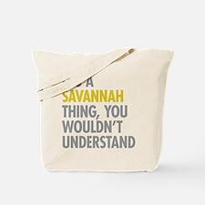 Its A Savannah Thing Tote Bag
