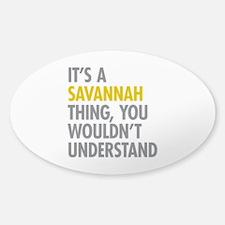Its A Savannah Thing Sticker (Oval)