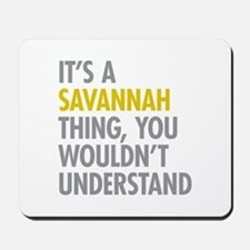 Its A Savannah Thing Mousepad