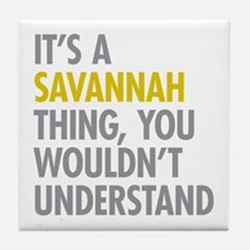Its A Savannah Thing Tile Coaster