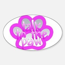 Talk to the paw Oval Decal