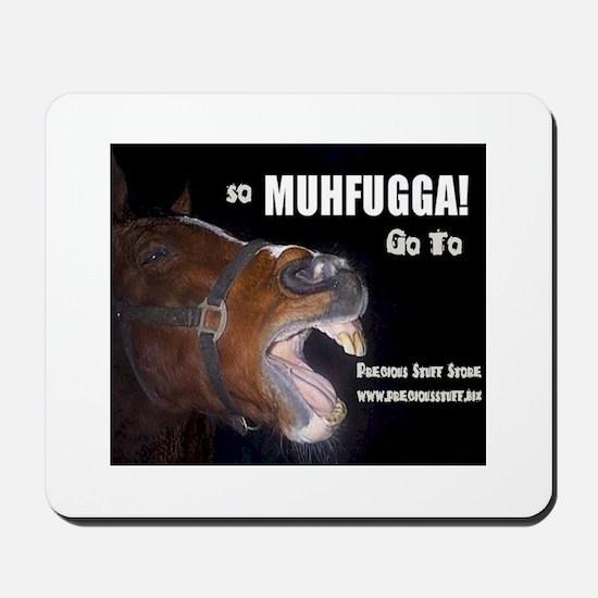 So Muhfugga go to PSS Mousepad
