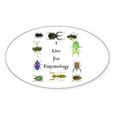 I Live For Entomology 1 Oval Decal