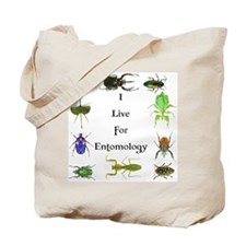 I Live For Entomology 1 Tote Bag