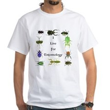 I Live For Entomology 1 Shirt