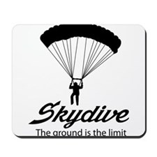 Skydive the ground is the limit Mousepad