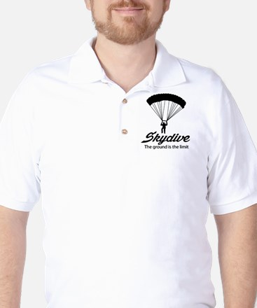 Skydive the ground is the limit Golf Shirt