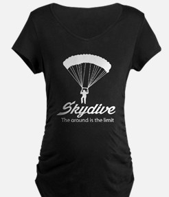 Skydive the ground is the limit Maternity T-Shirt