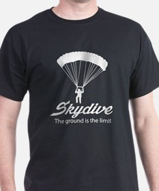 Skydive the ground is the limit T-Shirt