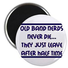 Old Band Nerds Never Die Magnet