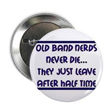 Old Band Nerds Never Die Button (10 pk)
