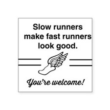 Slow runners make fast look good Sticker