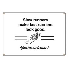 Slow runners make fast look good Banner
