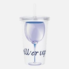 wine, empy glass, filler up.jpg Acrylic Double-wal
