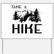 Take a hike Yard Sign