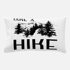Take a hike Pillow Case