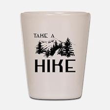 Take a hike Shot Glass