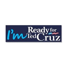 I'm Ready for Ted Cruz Car Magnet 10 x 3