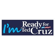 I'm Ready for Ted Cruz Car Sticker