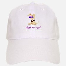 What up dog? Baseball Baseball Cap